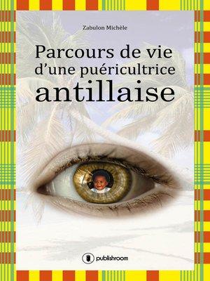 cover image of Parcours de vie d'une puéricultrice antillaise