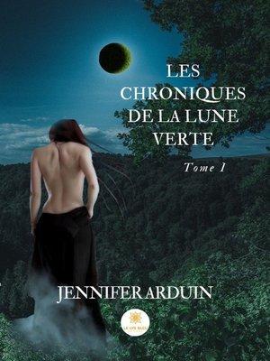cover image of Les chroniques de la lune verte--Tome 1