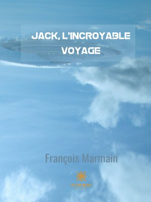 cover image of Jack, l'incroyable voyage