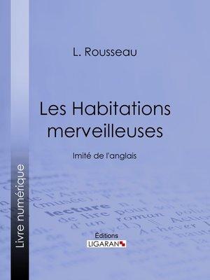 cover image of Les Habitations merveilleuses