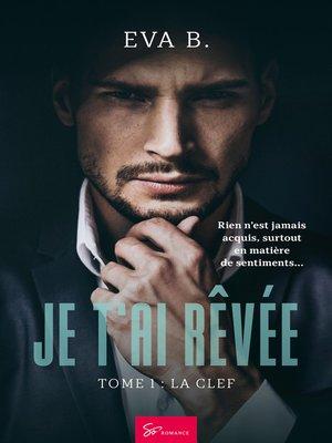cover image of Je t'ai rêvée--Tome 1