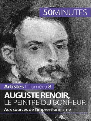 cover image of Auguste Renoir, le peintre du bonheur