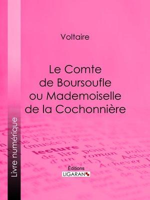 cover image of Le Comte de Boursoufle ou Mademoiselle de la Cochonnière