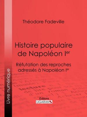 cover image of Histoire populaire de Napoléon Ier