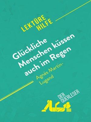 cover image of Glückliche Menschen küssen auch im Regen von Agnès Martin-Lugand (Lektürehilfe)