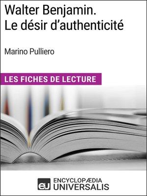 cover image of Walter Benjamin. Le désir d'authenticité de Marino Pulliero