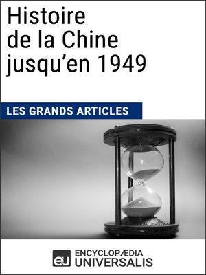 cover image of Histoire de la Chine jusqu'en 1949