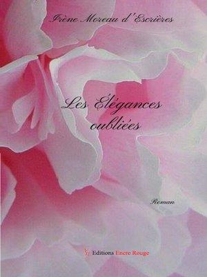 cover image of Les élégances oubliées