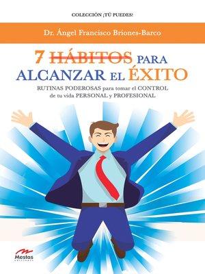 cover image of 7 Hábitos para alcanzar el éxito