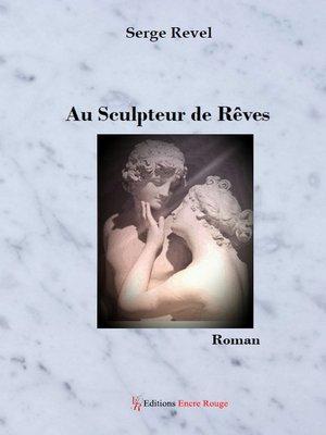 cover image of Au Sculpteur de Rêves
