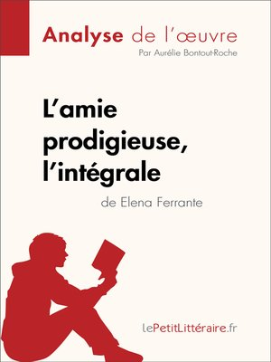 cover image of L'amie prodigieuse d'Elena Ferrante, l'intégrale (Analyse de l'oeuvre)