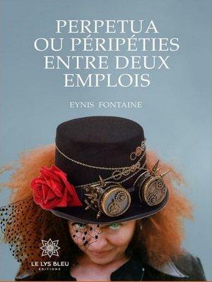 cover image of Perpetua et Péripétie entre deux emplois