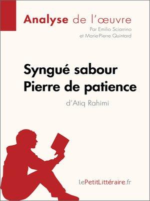 cover image of Syngué Sabour. Pierre de patience d'Atiq Rahimi (Analyse de l'oeuvre)