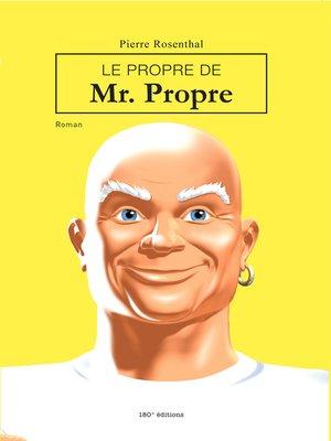 cover image of Le propre de Mr Propre