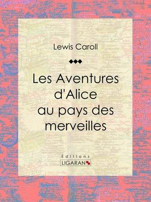 cover image of Les Aventures d'Alice au pays des merveilles
