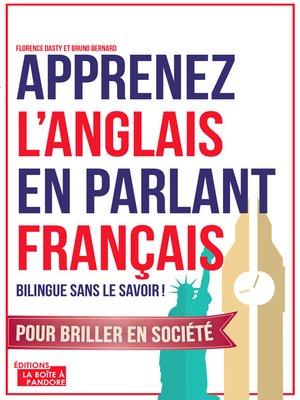 cover image of Apprenez l'anglais en parlant français