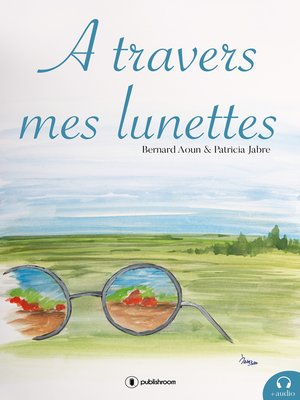 cover image of A travers mes lunettes
