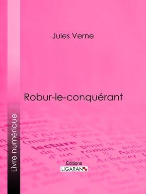 cover image of Robur-le-conquérant
