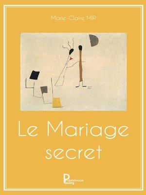 cover image of Le Mariage secret