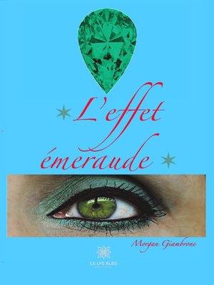 cover image of L'effet émeraude