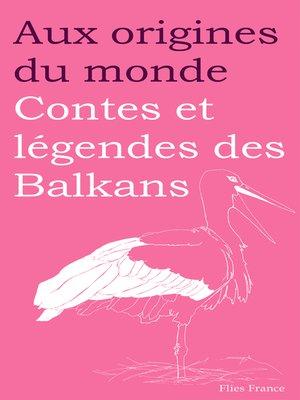 cover image of Contes et légendes des Balkans