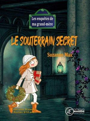 cover image of Le souterrain secret