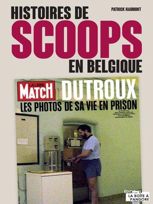 cover image of Histoires de scoops en Belgique