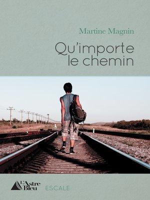 cover image of Qu'importe le chemin