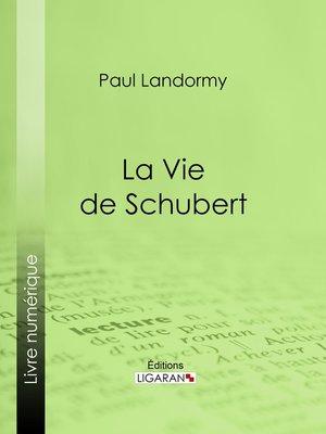 cover image of La Vie de Schubert