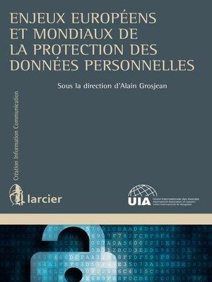 cover image of Enjeux européens et mondiaux de la protection des données personnelles