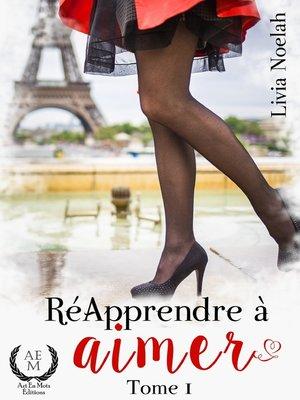 cover image of Ré-apprendre à aimer