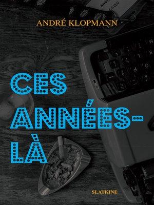 cover image of Ces années-là