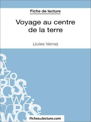 cover image of Voyage au centre de la terre de Jules Verne (Fiche de lecture)
