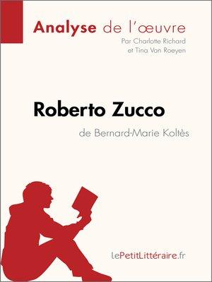 cover image of Roberto Zucco de Bernard-Marie Koltès (Analyse de l'oeuvre)
