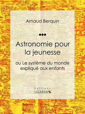 cover image of Astronomie pour la jeunesse