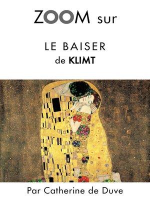 cover image of Zoom sur Le baiser de Klimt