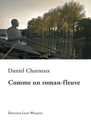 cover image of Comme un roman-fleuve