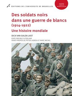 cover image of Des soldats noirs dans une guerre de blancs (1914-1922)