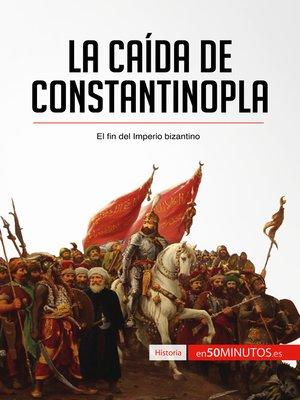 cover image of La caída de Constantinopla