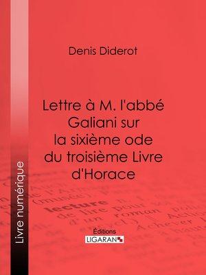 cover image of Lettre à M. l'abbé Galiani sur la sixième ode du troisième Livre d'Horace
