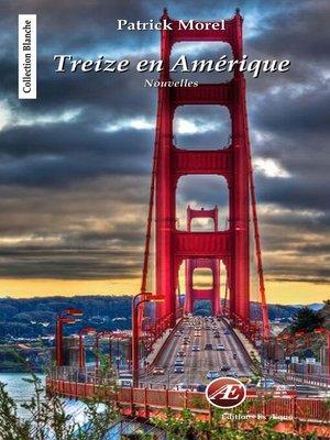 cover image of Treize en Amérique