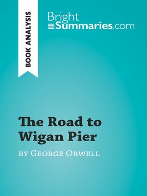 cover image of The Road to Wigan Pier by George Orwell (Book Analysis)