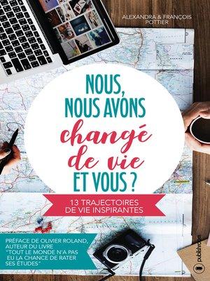 cover image of Nous, nous avons changé de vie, et vous ?