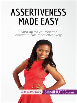 cover image of Assertiveness Made Easy