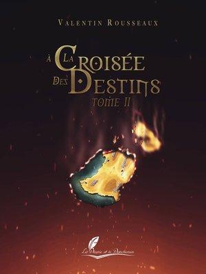cover image of A la croisée des destins