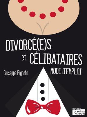 cover image of Divorcé(e)s et célibataires