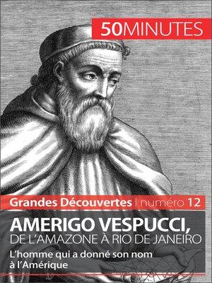 cover image of Amerigo Vespucci, de l'Amazone à Rio de Janeiro