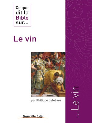 cover image of Ce que dit la Bible sur le Vin