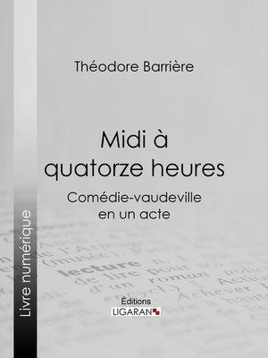 cover image of Midi à quatorze heures