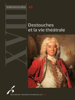 cover image of Destouches et la vie théâtrale
